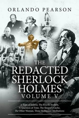 The Redacted Sherlock Holmes (Volume 5) by Orlando Pearson