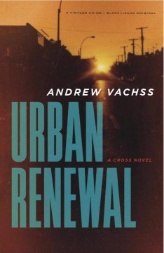 Urban Renewal by Andrew H. Vachss