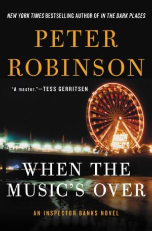 When the Music's Over by Peter Robinson (Hardcover)