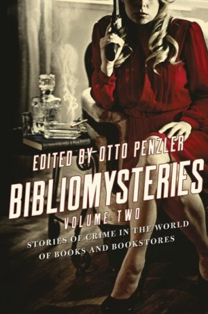 Bibliomysteries- Stories of Crime in the World of Books and Bookstores edited by Otto Penzler