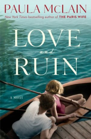 Love and Ruin by Paula McLain (Hardcover)