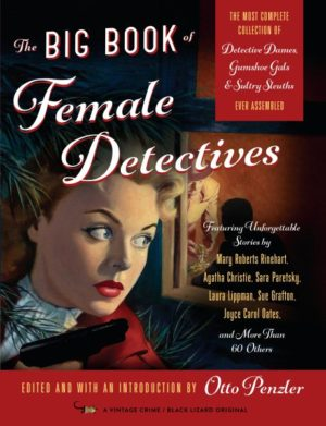 The Big Book of Female Detectives Edited by Otto Penzler
