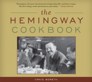 The Hemingway Cookbook By Craig Boreth