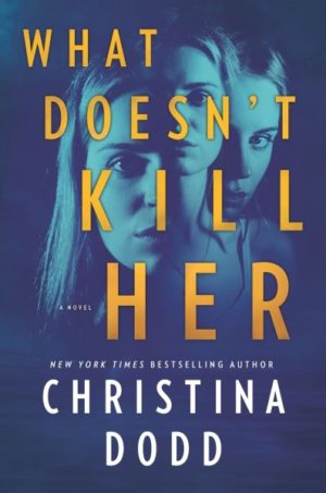 What Doesnt Kill Her by Christina Dodd