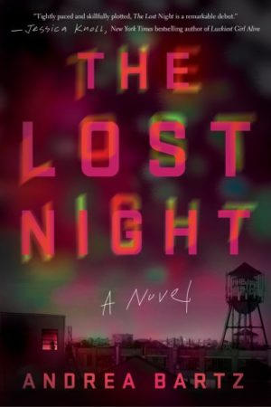 The Lost Night by Andrea Bartz