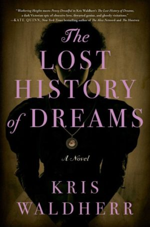 The Lost History of Dreams by Kris Waldherr (Hardcover)