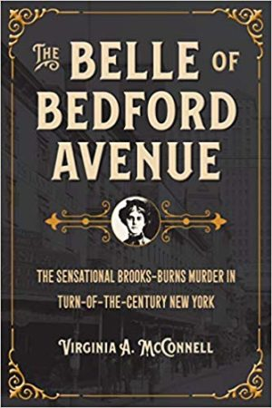 The Belle of Bedford Avenue by Virginia A. McConnell (Paperback), true crime, new york city