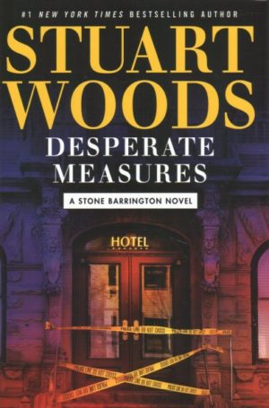 Desperate Measures by Stuart Woods (Hardcover)