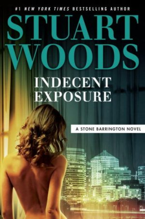 Indecent Exposure by Stuart Woods (Hardcover)