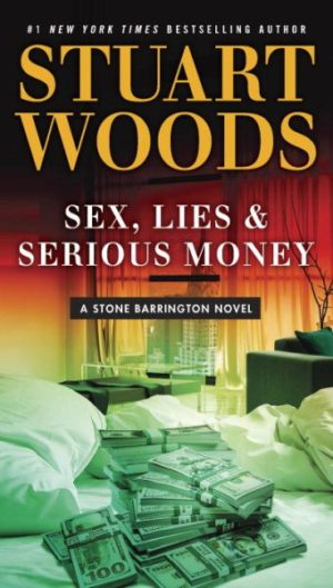 Sex, Lies and Serious Money by Stuart Woods (Paperback)