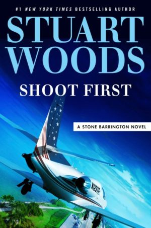 Shoot First (Think Later) by Stuart Woods (Hardcover)