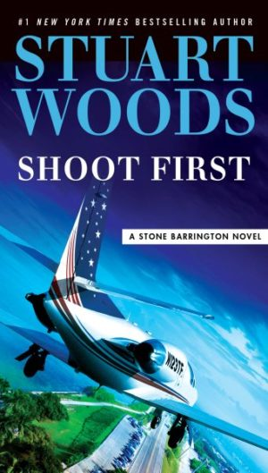 Shoot First by Stuart Woods (Paperback)