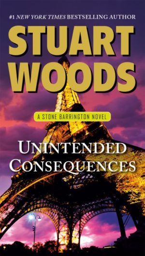 Unintended Consequences by Stuart Woods (Paperback)