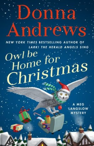 Owl be Home for Christmas by Donna Andrews