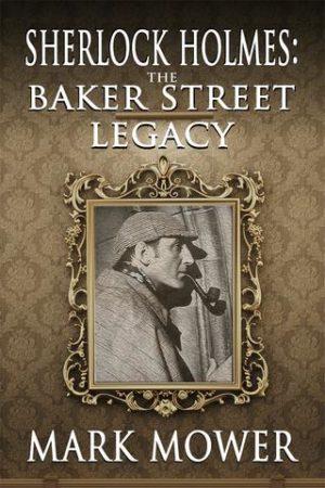 Sherlock Holmes – The Baker Street Legacy