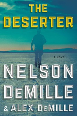 The Deserter by Nelson DeMille and Alex DeMille (Hardcover)