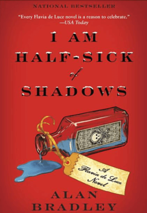 I Am Half Sick of Shadows by Alan Bradley