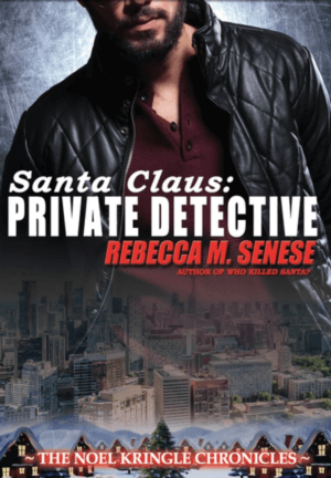 Santa Clause: Private Detective by Rebecca M. Senese