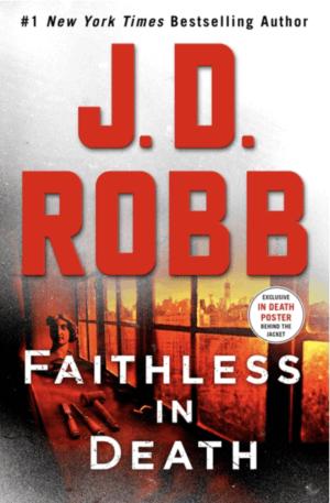 Faithless in Death: An Eve Dallas Novel by J. D. Robb (Hardcover)
