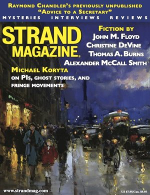 Strand Magazine: Unpublished Raymond Chandler Article PLUS Fiction by Alexander McCall Smith