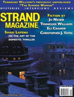 (The Strand Magazine: Unpublished Tennessee Williams Short Story, also fiction by Jo Nesbø, Christopher Yates and Eli Cranor and an exclusive interview with Shari Lapena